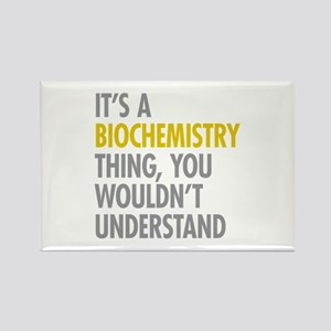 Its A Biochemistry Thing Rectangle Magnet